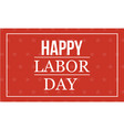 happy labor day style vector image vector image