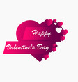 happy valentines day 14th of february greeting vector image vector image