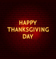 happy thanksgiving day neon sign vector image