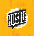 hustle inspiring motivation quote poster template vector image