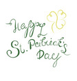 happy st patrick s day lettering with clover vector image vector image