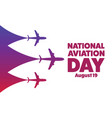 national aviation day august 19 holiday concept vector image vector image