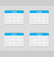 calendar of 2019 2020 2021 and 2022 years vector image