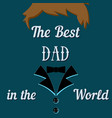father day greeting card with text the best dad in vector image