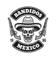 mexican bandit emblem with skull in sombrero vector image