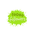 with hand-lettering phrase - 10000 followers vector image