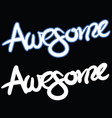 awesome vector image vector image