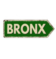 bronx vintage rusty metal sign vector image vector image