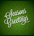 Seasons Greetings Vintage Lettering Background vector image