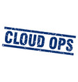 square grunge blue cloud ops stamp vector image vector image