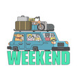 weekend outline style car family go to camping vector image
