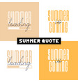 conceptual hand drawn font phrase summer loading vector image