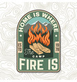 home is where campfire is sammer camp vector image vector image