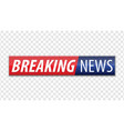 breaking news red blue banner with white text vector image vector image