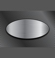 brushed metal oval plate on perforated background vector image vector image