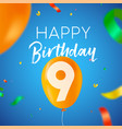 happy birthday 9 nine year balloon party card vector image vector image