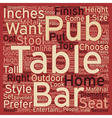How To Choose The Pub Table That Is Right For You vector image vector image