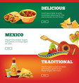 mexican food banners national traditional cuisine vector image vector image