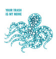 octopus stop ocean plastic pollution concept vector image vector image