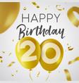 happy birthday 20 twenty year gold balloon card vector image vector image
