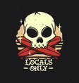 locals only surfing surf themed hand drawn vector image vector image