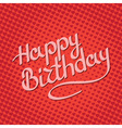 Happy Birthday lettering on background with hearts vector image