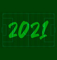 2021 happy new year football field greeting card vector image vector image