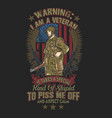 american warning iam a veteran army vector image
