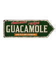 guacamole vintage rusty metal sign vector image vector image