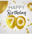 happy birthday 70 seventy year gold balloon card vector image vector image
