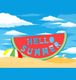 hello summer watermelon vector image