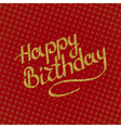 Happy Birthday lettering of gold sparkles on vector image