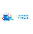 holiday planning travel banner suitcase tour route vector image vector image