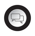 round black and white button - speech bubbles icon vector image vector image