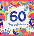 60 sixty year birthday party greeting card vector image