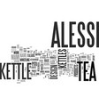 alessi tea kettle text word cloud concept vector image vector image