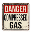 danger compressed gas vintage rusty metal sign vector image vector image