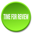 time for review green round flat isolated push vector image vector image