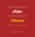 biblical phrase from isaiah who hope in the lord vector image