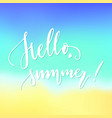 hello summer lettering blurred background vector image