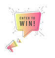 speaker and slogan enter to win prizes vector image vector image