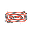 warning caution sign icon in comic style danger vector image vector image