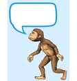 Ape standing with communication bubble vector image vector image