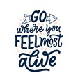 Travel life style inspiration quote hand drawn