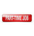 part-time job red square 3d realistic isolated web vector image vector image