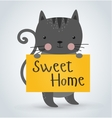 Cat pet animal holding clean welcome sweet home vector image