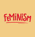 feminism lettering phrase for postcard banner vector image vector image