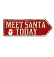 meet santa today vintage rusty metal sign vector image vector image