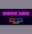 neon name of buenos aires city vector image vector image
