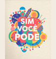 yes you can portuguese motivation quote poster vector image vector image